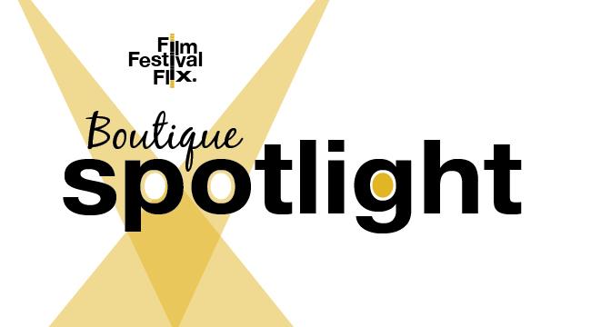 Film Festival Boutique Spotlight Series