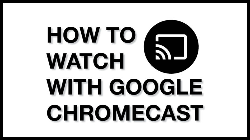 Cast to your TV with Chromecast