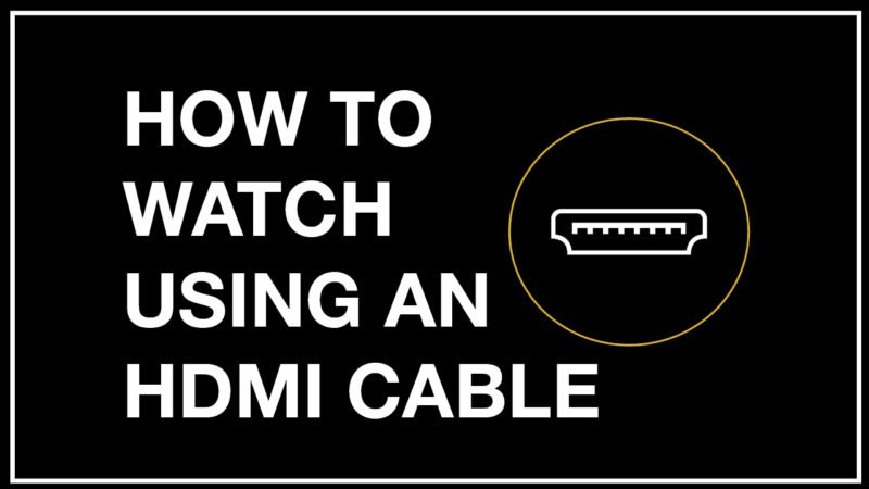 Connect your device to your TV with an HDMI Cable