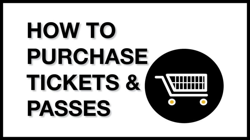 How to Purchase Tickets and Passes